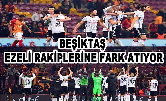 Beşiktaş Ezeli Rakiplerine Fark Atıyor