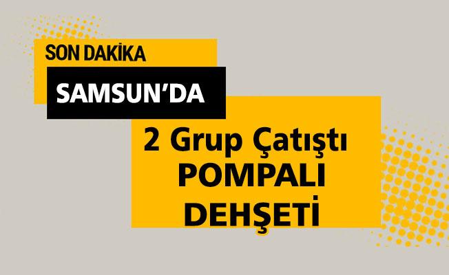 Samsun'da Pompalı Saldırı