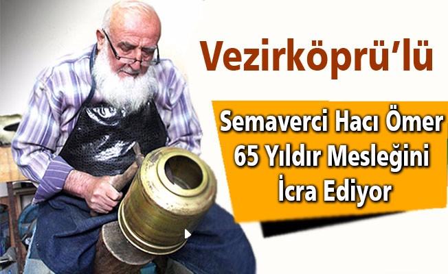 Semaverci Hacı Ömer 65 yıldır mesleğini icra ediyor