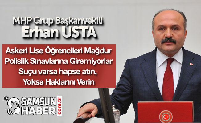 MHP Grup Başkanvekili Erhan USTA; 'Bu çocukların bir suçu varsa hapse atın, Yoksa Haklarını Verin'