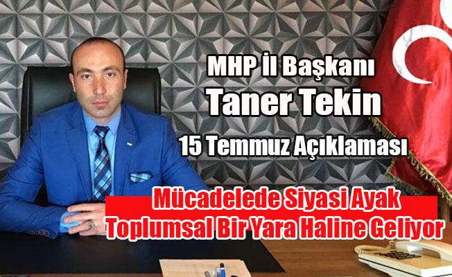 MHP İl Başkanı Taner Tekin'in 15 Temmuz Açıklaması