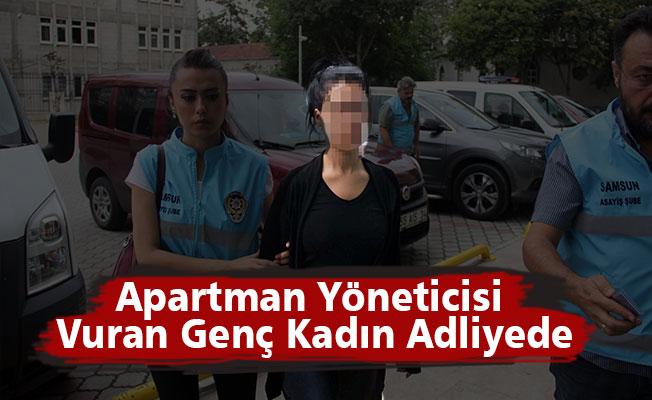 Apartman yöneticisini vuran genç kadın adliyede