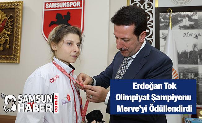 Erdoğan Tok'tan Olimpiyat Şampiyonu Merve'ye Ödül