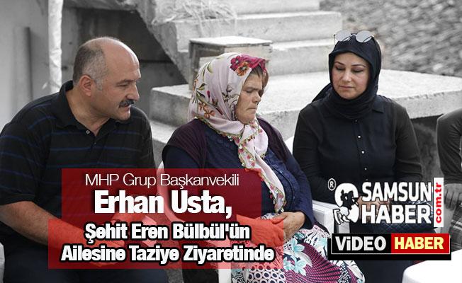 Erhan Usta, Şehit Eren Bülbül'ün Ailesine Taziyede Bulundu