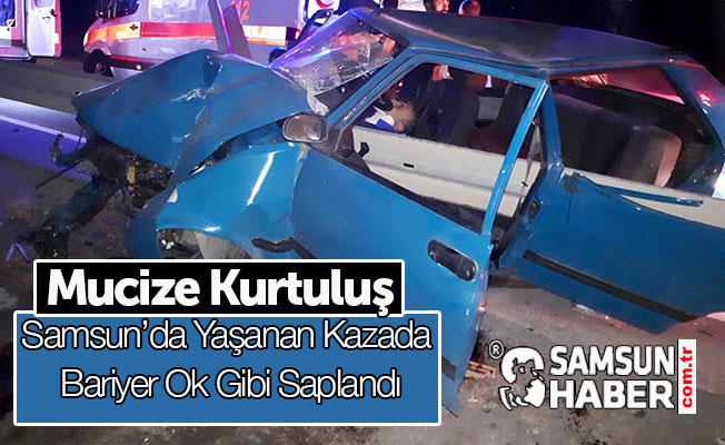 Samsun'da Yaşanan Kazada Bariyer Ok Gibi Saplandı