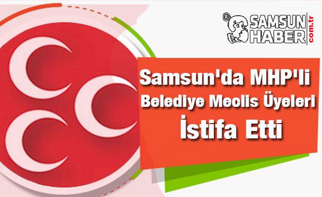 Samsun'da MHP'li Belediye Meclis Üyeleri İstifa Etti