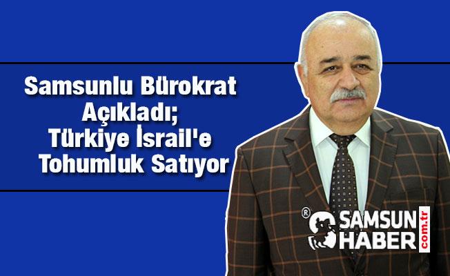 Samsunlu Bürokrat Açıkladı; Türkiye İsrail'e Tohumluk Satıyor