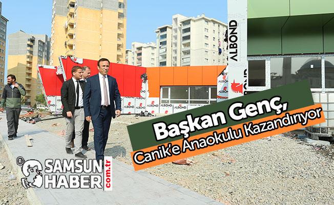 Başkan Genç, Canik'e Anaokulu Kazandırıyor