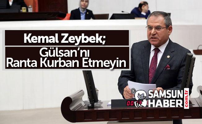 Kemal Zeybek; Gülsan 'Nı Ranta Kurban Etmeyin