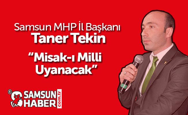 MHP İl Başkanı Tekin, Misak-ı Milli Uyanacak