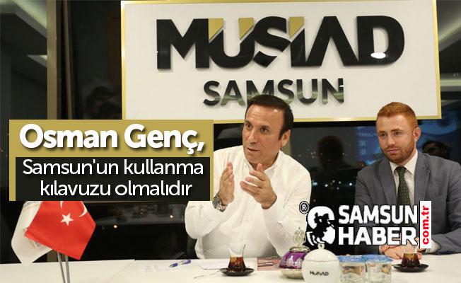 Osman Genç, Samsun'un kullanma kılavuzu olmalıdır