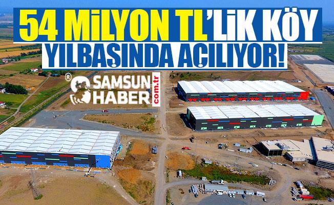 Samsun'da 54 milyon TL'lik Lojistik Köy projesi üç ay sonra hizmete girecek