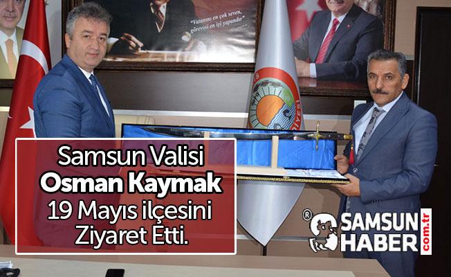 Samsun Valisi Osman Kaymak 19 Mayıs ilçesini ziyaret etti.