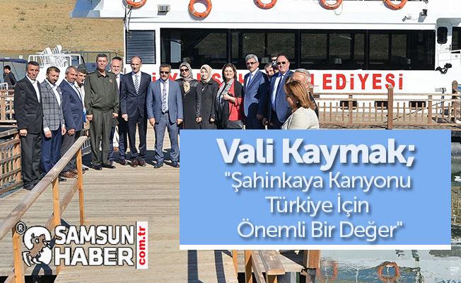 """Vali Kaymak; """"Şahinkaya Kanyonu Türkiye İçin Önemli Bir Değer"""""""