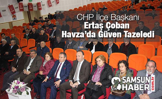 CHP Havza İlçe Başkanı Ertaş Çoban Güven Tazeledi