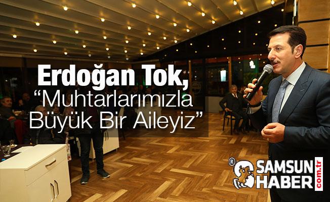 Erdoğan Tok, Muhtarlarımızla Büyük Bir Aileyiz