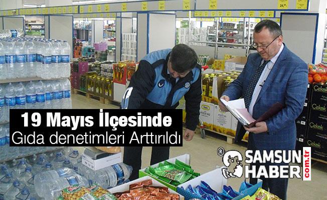 19 Mayıs İlçesinde Gıda denetimleri Arttırıldı