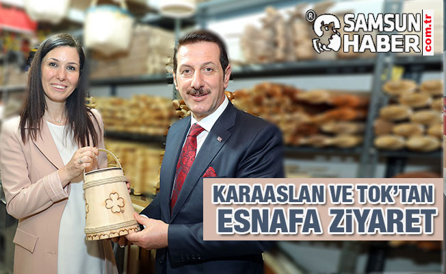 KARAASLAN VE TOK'TAN ESNAFA ZİYARET
