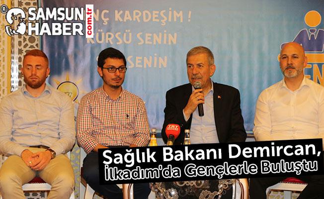 Sağlık Bakanı Demircan, İlkadım'da Gençlerle Buluştu