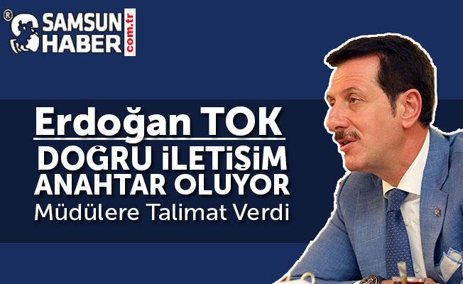 Erdoğan TOK, DOĞRU İLETİŞİM ANAHTAR OLUYOR