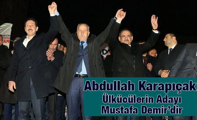Abdullah Karapıçak, Ülkücü Hareketin Adayı Mustafa Demirdir