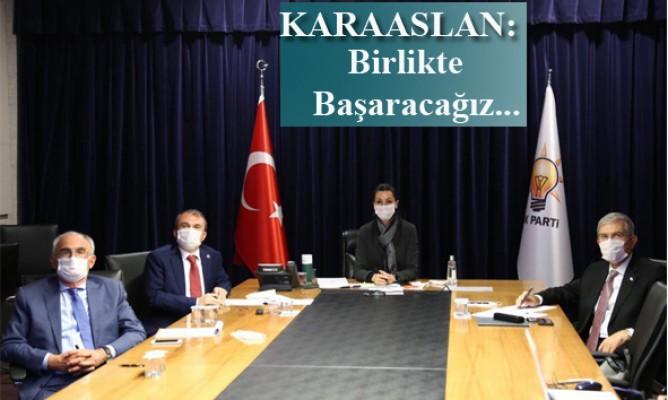 AKPARTİ Genel Başkan Yardımcısı KARAASLAN :Birlikte Başaracağız
