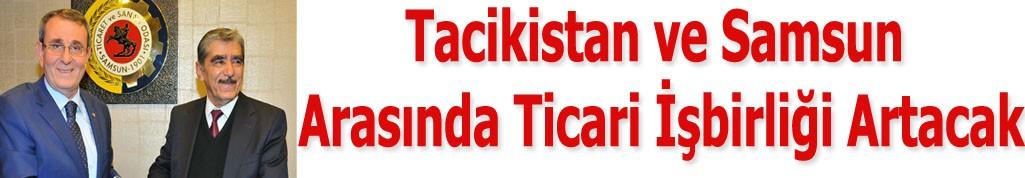 Tacikistan ve Samsun Arasında Ticari İşbirliği Artacak