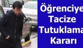 Öğrenciye Tacize Tutuklama Kararı