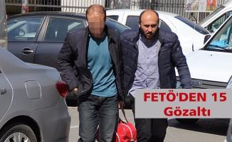 FETÖ'DEN 15 gözaltı