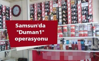 """Samsun'da """"Duman1"""" operasyonu"""