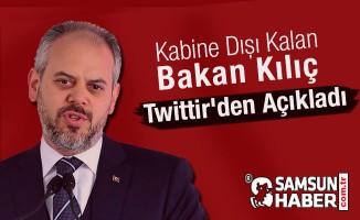 Kabine Dışı Kalan Bakan Kılıç Twittir'den Açıkladı