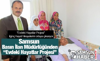 Samsun Basın İlan Müdürlüğünden Evdeki Hayatlar Projesi