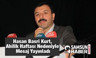 Hasan Basri Kurt, Ahilik Haftası Nedeniyle Mesaj Yayınladı