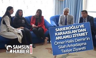 Karaslan, Ömer Halis Demir'in Silah Arkadaşı Havzalı Şehidin Ailesiyle Görüştü