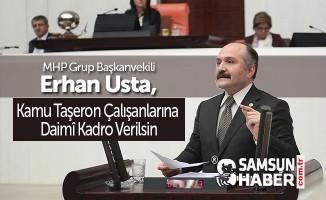 MHP'li Usta; Kamu Taşeron Çalışanlarına Daimî Kadro Verilsin