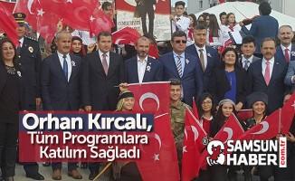 Orhan Kırcalı, Tüm Programlara Katılım Sağladı