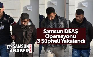 Samsun DEAŞ Operasyonu 3 Şüpheli Yakalandı
