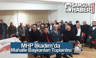 MHP İlkadım'da Mahalle Başkanları Toplantısı