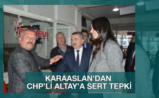 KARAASLAN'DAN CHP'Lİ ALTAY'A SERT TEPKİ