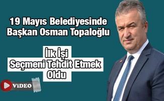 Osman Topaloğlu'nun İlk Açıklaması, Tehdit Oldu