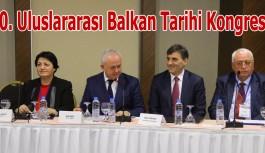 10. Uluslararası Balkan Tarihi Kongresi