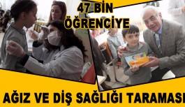 47 bin Öğrenci  Ağız ve Diş Sağlığı Taramasından Gecti
