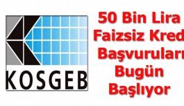 50 Bin Lira Faizsiz Kredi Başvuruları Bugün Başlıyor