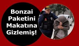 Bonzai Paketini Makatına Gizlemiş!