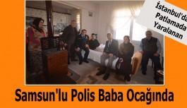 İstanbul'daki Patlamada Yaralanan Samsun'lu Polis Baba Ocağında