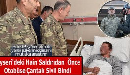 Kayseri'deki Hain Saldırıdan  Önce Otobüse Çantalı Sivil Bindi