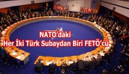 NATO'daki Her İki Türk Subaydan Biri FETÖ'cü