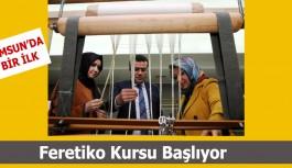 Samsun'da  Feretiko Kursu Başlıyor