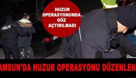 Samsun'da huzur operasyonu düzenlendi