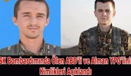 TSK Bombardımında Ölen ABD'li ve Alman YPG'linin Kimlikleri Açıklandı
